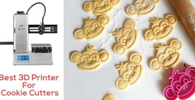Best 3D Printer For Cookie Cutters