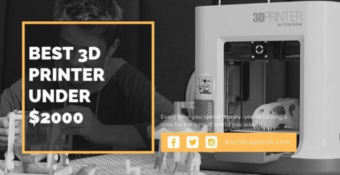 Best 3D Printer Under $2000