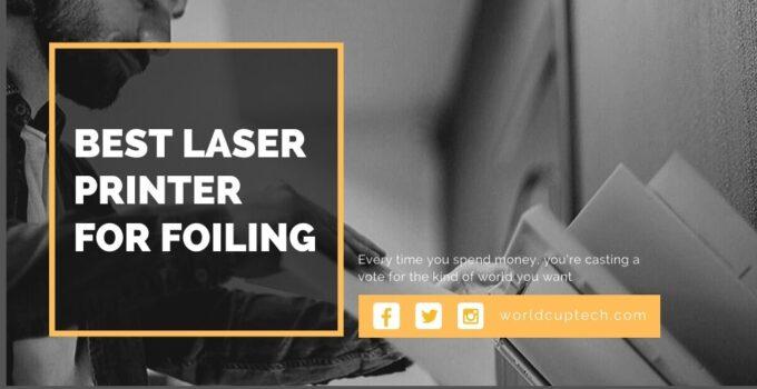 Best Laser Printer For Foiling
