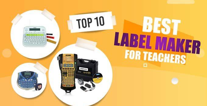 Best Label Maker For Teachers