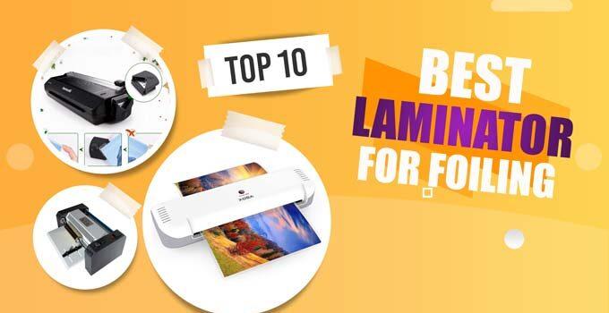 Best Laminator For Foiling