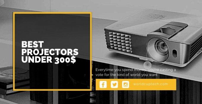 Best Projectors Under 300$